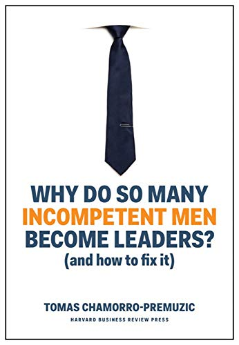 Why do so many incompetent men become leaders